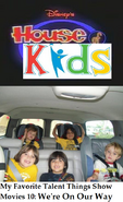 Disney's House of Kids - My Favorite Talent Things Show Movies 10- We're On Our Way