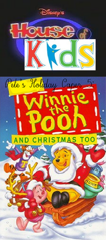 File:Disney's House of Kids - Pete's Holiday Caper 5- Winnie The Pooh and Christmas Too.png