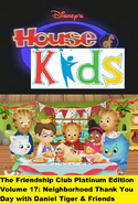 Disney's House of Kids - The Friendship Club Platinum Edition Volume 17- Neighborhood Thank You with Daniel Tiger & Friends