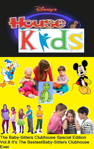 File:Disney's House of Kids - The Baby-Sitters Clubhouse Special Edition Vol.8 It's The Bestest Baby-Sitters Clubhouse Ever.png