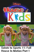 Disney's House of Kids - Salute to Sports 11- Full House In Motion Part 1