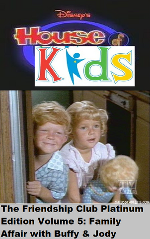 File:Disney's House of Kids - The Friendship Club Platinum Edition Volume 5- Family Affair with Buffy & Jody.png
