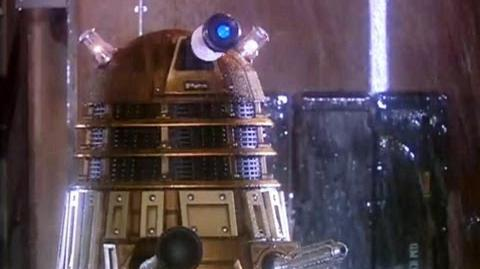 You would make a good Dalek - Dalek
