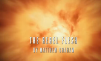 The Rebel Flesh
