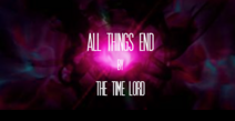 All Things End Title Card