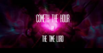 Cometh the Hour Title Card