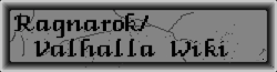 Ragnarok / Valhalla Wiki