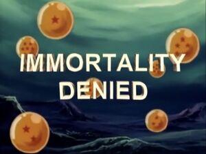 Immortality Denied