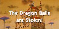 The Dragon Balls are Stolen!