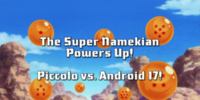 The Super Namekian Powers Up! Piccolo vs. Android 17!