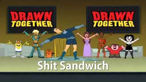 Drawn Together Soundtrack - Shit Sandwich