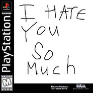 I Hate You So Much for Sony PlayStation One