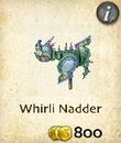 Whirli Nadder