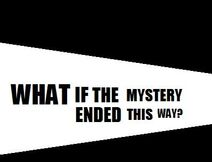 What if the mystery end this way