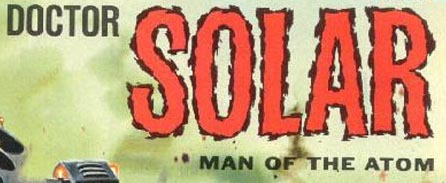File:Doctor Solar- Man of the Atom.jpg