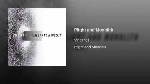 Plight and Monolith