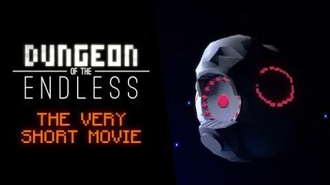 Dungeon of the Endless - The Very Short Movie