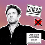 Last Night In Montreal wikipedia duran duran discogs twitter