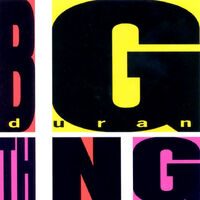 417 big thing album duran duran wikipedia DDB 33 UK discography discogs lyric wiki