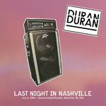 Last Night In Nashville wikipedia duran duran discogs twitter