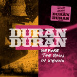1 Recorded live at Gasometer, Vienna, Austria, January 23rd, 2012. DURAN DURAN WIKIPEDIA