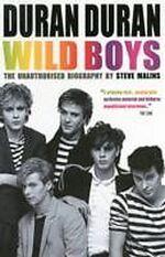 Steve Malins duran wild boys book Andre Deutsch Ltd biography wikipedia amazon 2013