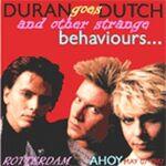 Duran DURAN GOES DUTCH... & other strange behaviours