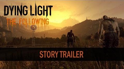 A Prophecy Incarnated Dying Light The Following Story Trailer