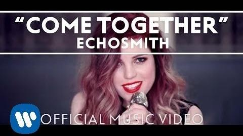 Echosmith - Come Together Official Music Video