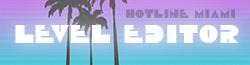 Hotline Miami 2: Level Editor Wikia