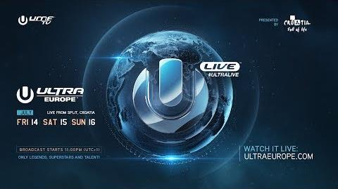 ULTRA LIVE presents Ultra Europe 2017 - DAY1-0