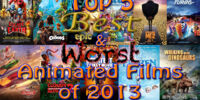 Top 5 Best & Worst Animated Films of 2013
