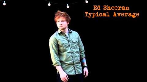 Typical Average - Ed Sheeran