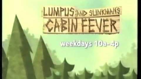 Lumpus and Slinkman's Cabin Fever Cartoon Network Summer Promo