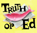 Truth or Ed