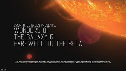 Elite Dangerous - Wonders of the Galaxy 6 - Farewell To The Beta EliteDangerous