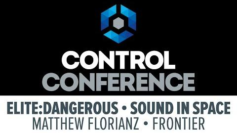 Elite Dangerous - Sound In Space - Control Conference 2015