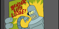 Bender Lets Loose!