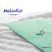 Melodic ~message~