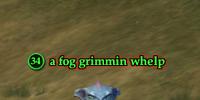 A fog grimmin whelp