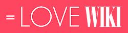 =LOVE Wiki
