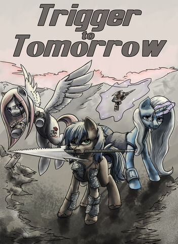File:Trigger to tomorrow cover art by spyroconspirator-d5qbbaq.jpg