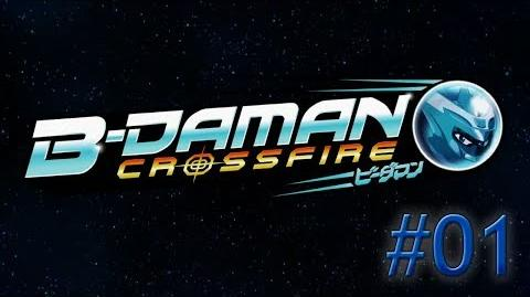 B-Daman Crossfire - Episode 01 Did You Say..