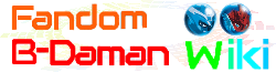 Fandom B-daman Wiki