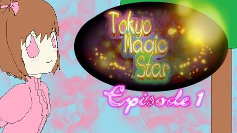 Tokyo Magic Star ~ Episode 1