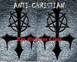 Anti-Christian-The Nazarene Cross
