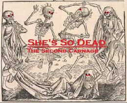 She's So Dead-The Second Carnage