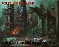 Van Helsing-Necropolis of the Damned and Destroyed