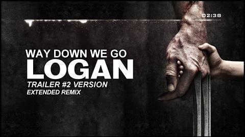 Kaleo - Way Down We Go (LOGAN Trailer 2 Version) Extended Remix