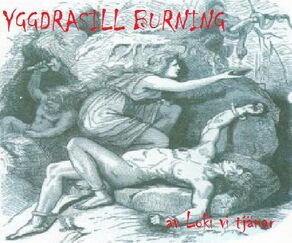 Yggdrasill Burning-Of Loki We Serve
